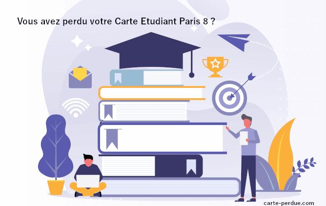 Comment procéder en cas de perte de votre Carte Etudiant Paris 8 ?