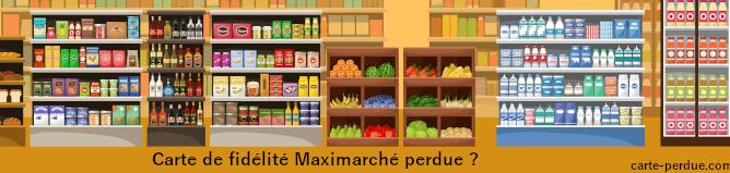 Carte Maximarché Perdue