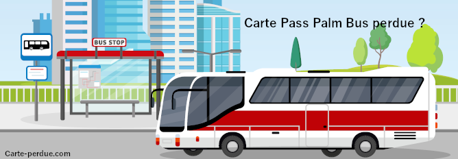 Carte Pass Palm Bus perdue, que faire ?