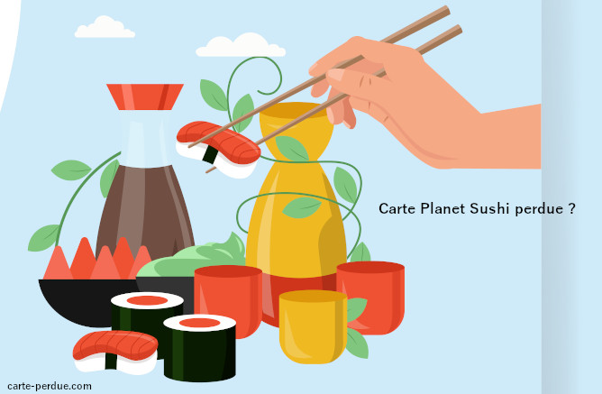 Carte Planet Sushi Perdue, quelles démarches effectuer ?